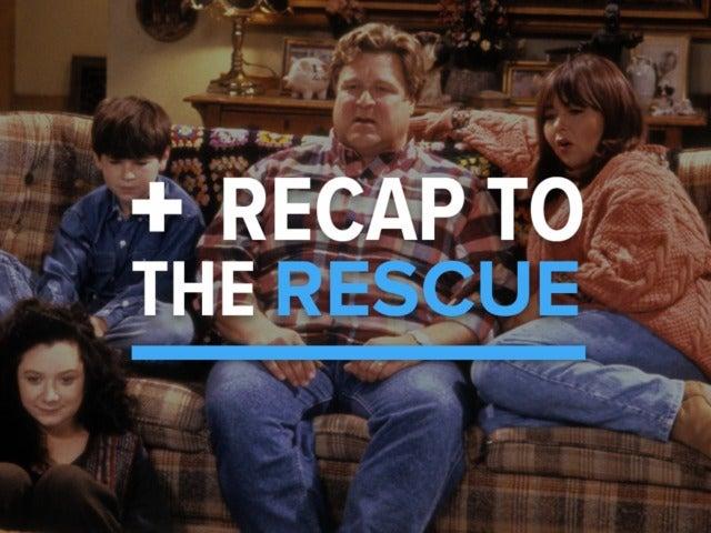 Roseanne (Seasons 1 - 9) - Recap to the Rescue