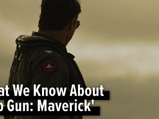 What We Know About 'Top Gun: Maverick'