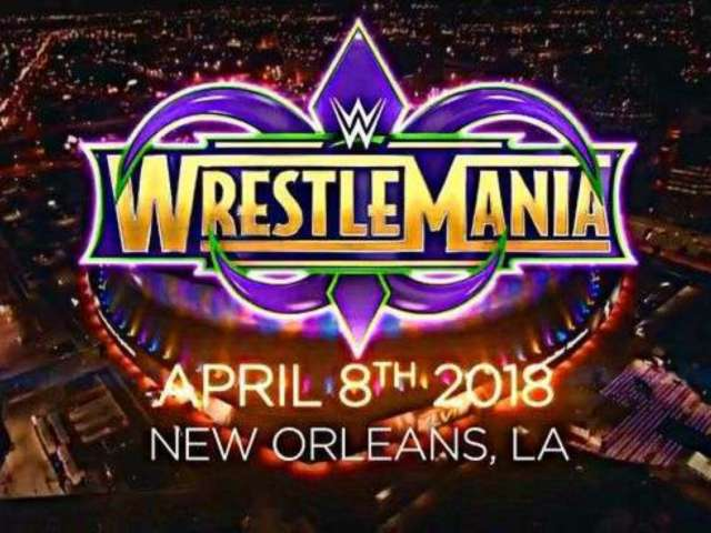 WWE Confirms WrestleMania 34 Will Be Seven Hours Long