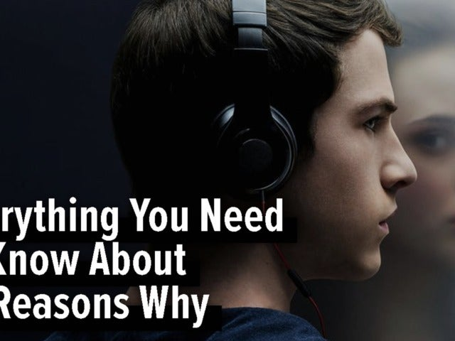 Everything You Need to Know About 13 Reasons Why