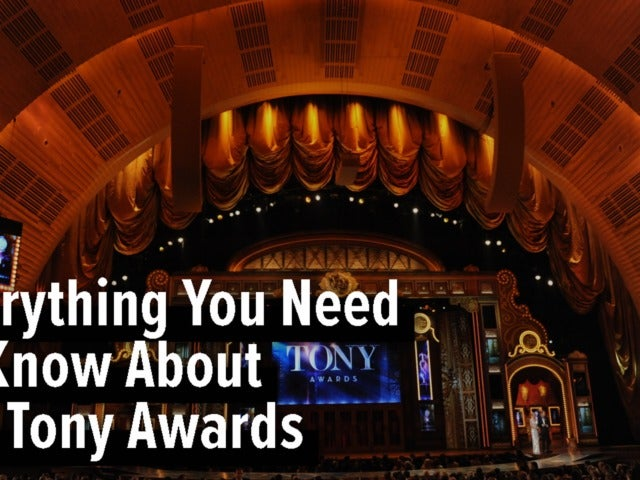 Everything You Need to Know About the Tony Awards