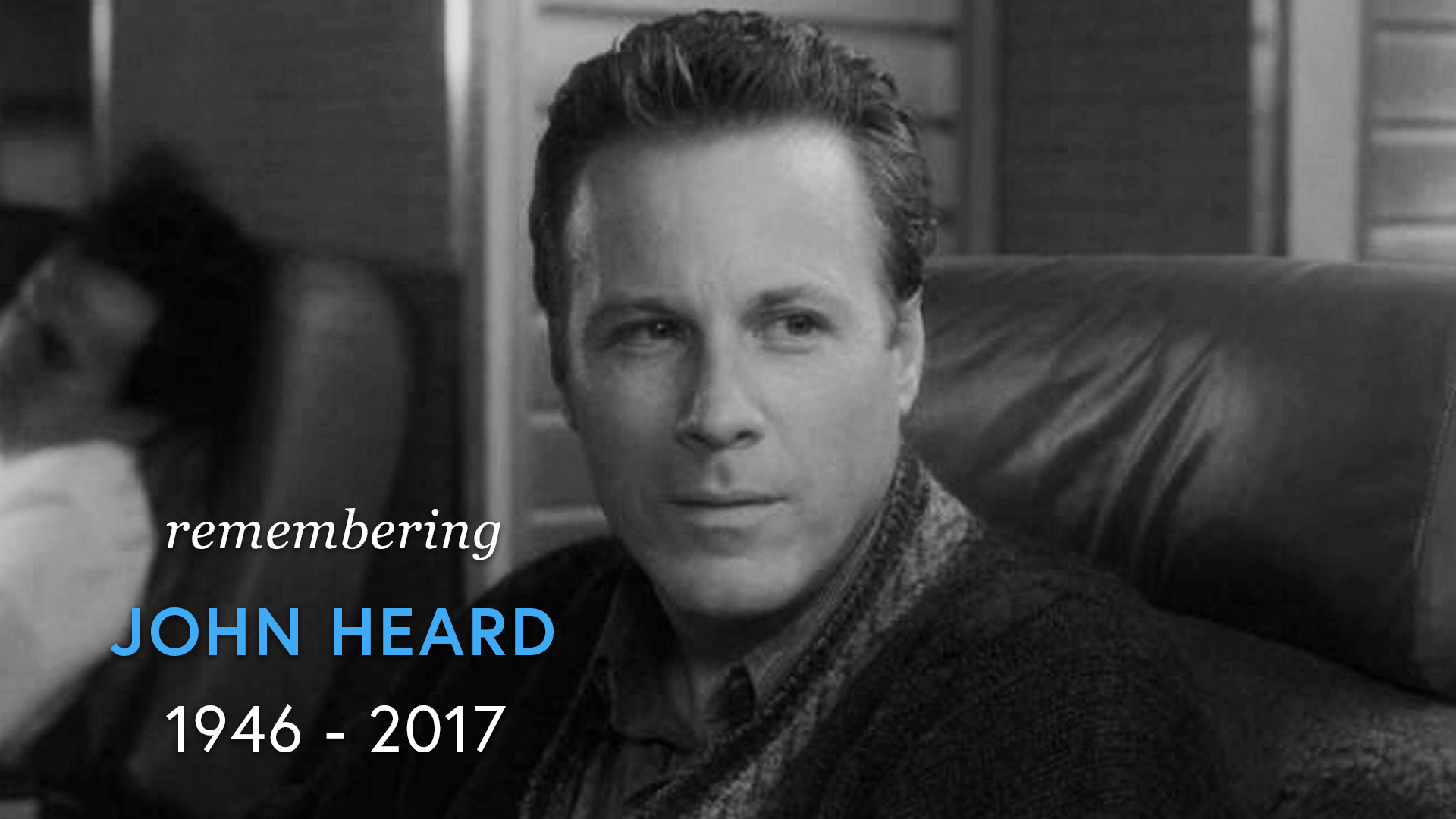 Remember John Heard (1946 - 2017) screen capture