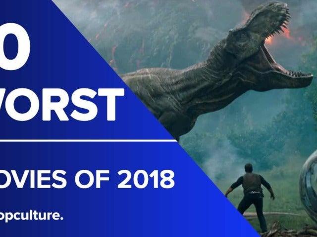 10 Worst Movies of 2018