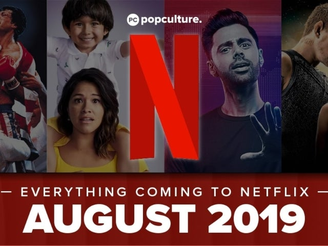 Netflix TV and Movies August 2019 List Revealed
