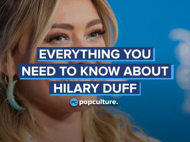 Everything You Need to Know About Hilary Duff
