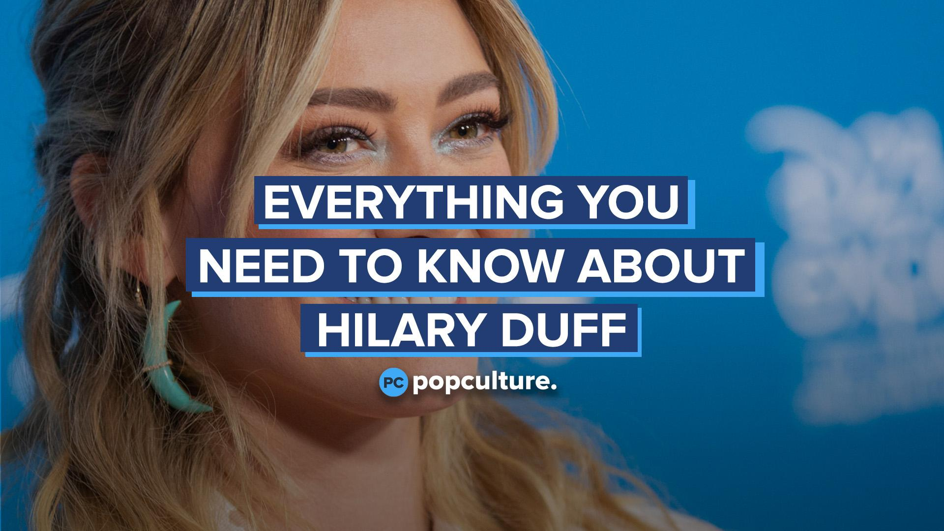 Everything You Need to Know About Hilary Duff screen capture