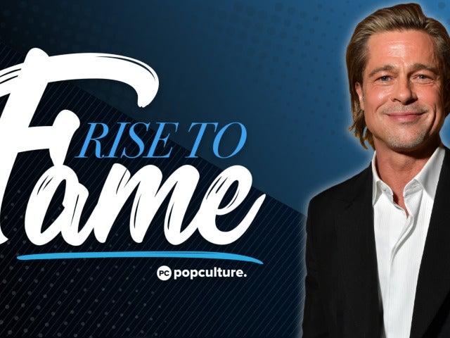 Rise to Fame - Brad Pitt