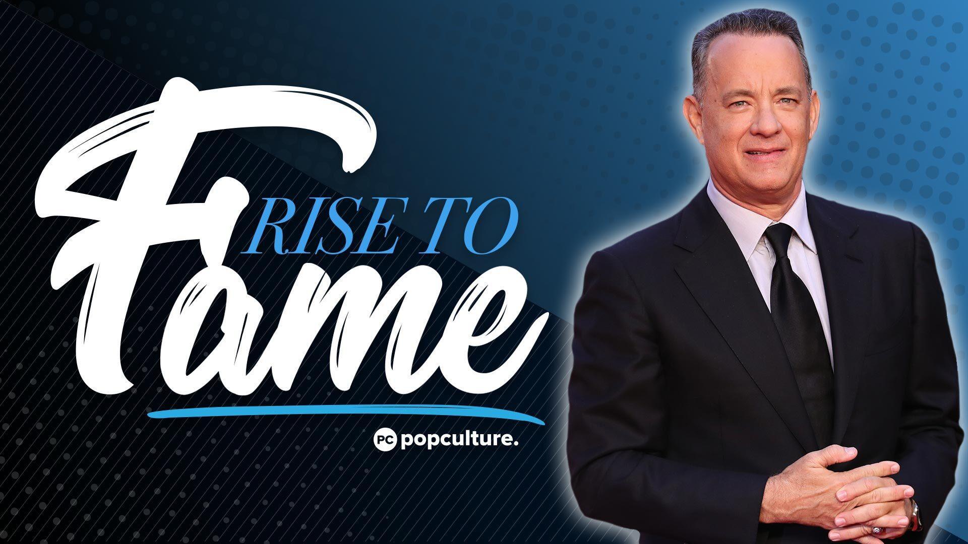 Tom Hanks Rise to Fame