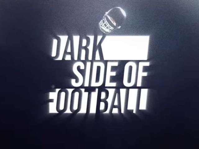 'Dark Side of Football' Season 1 Topics Revealed