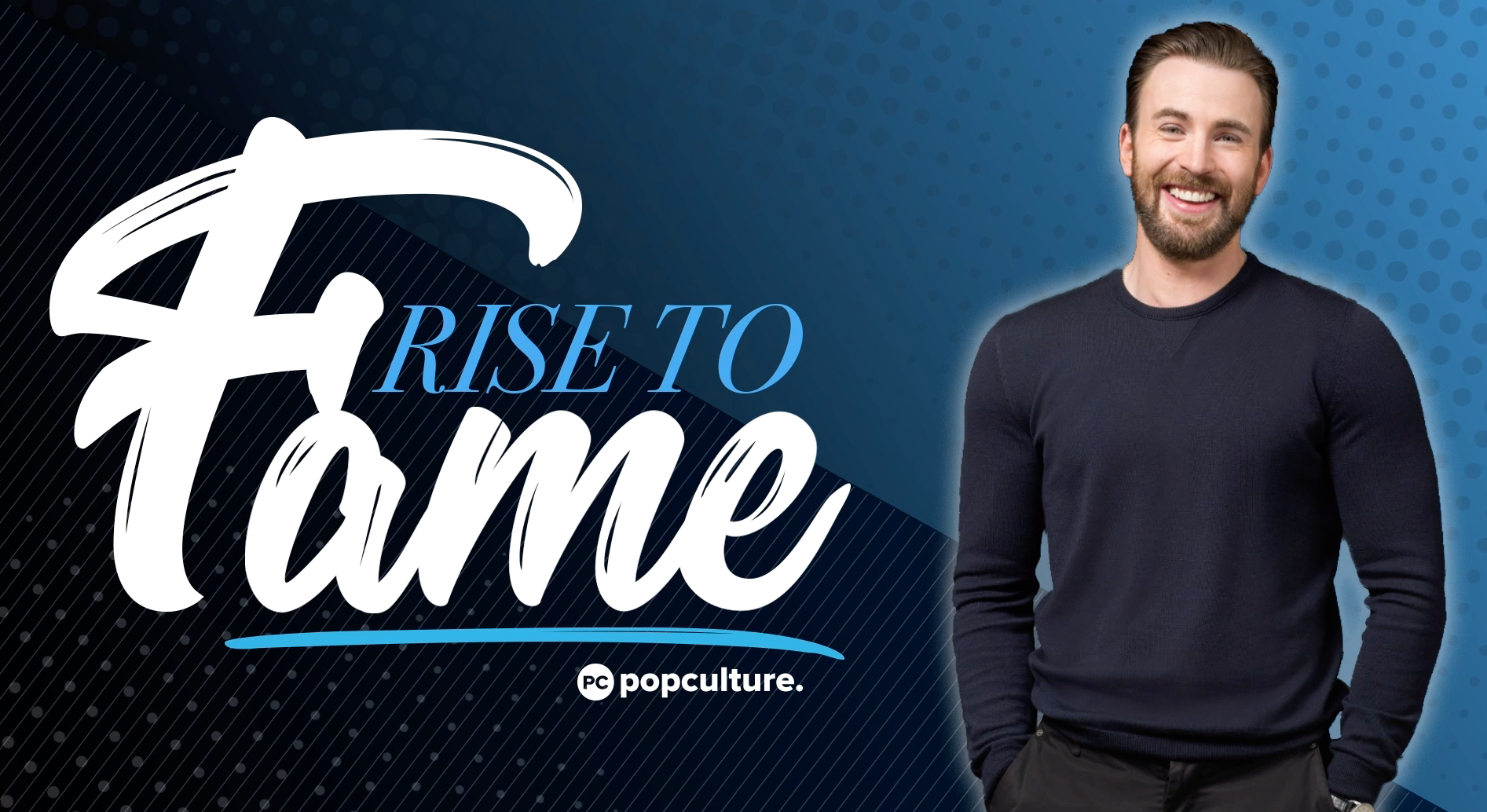 Popculture Rise to Fame - Chris Evans